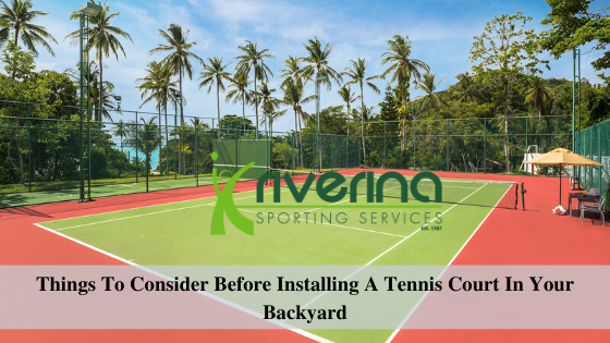 Install A Tennis Court In Your Backyard