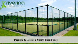 Purpose & Uses of a Sports Field Fence